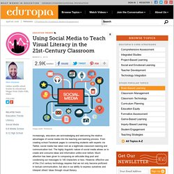 Using Social Media to Teach Visual Literacy in the 21st Century Classroom