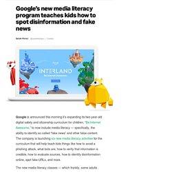 Google's new media literacy program teaches kids how to spot disinformation and fake news