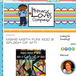 Literacy Loves Company: Make Math FUN! Add a Splash of Art!