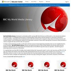 BBC My World Media Literacy - Microsoft Educator Center