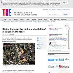 Digital literacy: the perks and pitfalls of plugged-in students