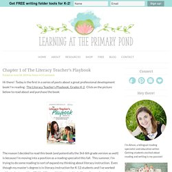 Chapter 1 of The Literacy Teacher's Playbook - Learning at the Primary Pond