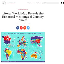 Literal World Map Reveals the Historical Meanings of Country Names