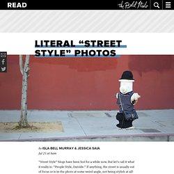 "Literal ""Street Style"" Photos"