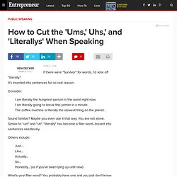 How to Cut the 'Ums,' Uhs,' and 'Literallys' When Speaking