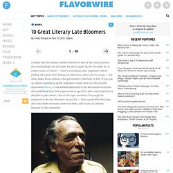 10 Great Literary Late Bloomers