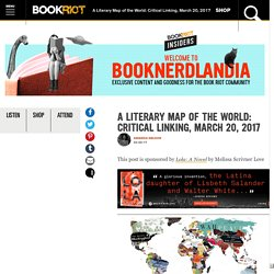 A Literary Map of the World: Critical Linking, March 20, 2017