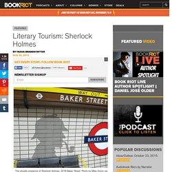 Literary Tourism: Sherlock Holmes