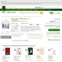 CÓMO LEER LITERATURA - TERRY EAGLETON - 9788499424606, comprar el libro