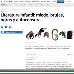 Literatura infantil: miedo, brujas, ogros y autocensura