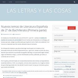 Nuevos temas de Literatura Española de 2º de Bachillerato (Primera parte) – Las letras y las cosas