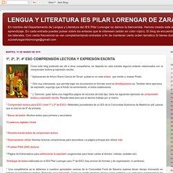 LENGUA Y LITERATURA IES PILAR LORENGAR DE ZARAGOZA : 1º, 2º, 3º, 4º ESO COMPRENSIÓN LECTORA Y EXPRESIÓN ESCRITA