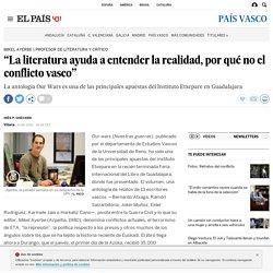 """""""La literatura ayuda a entender la realidad, por qué no el conflicto vasco"""""""
