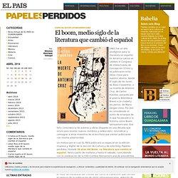 El boom, medio siglo de la literatura que cambió el español >> Papeles Perdidos
