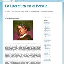 La Literatura en el bolsillo: Lo fantástico legendario