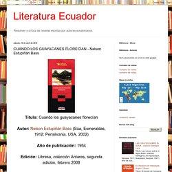Literatura Ecuador: CUANDO LOS GUAYACANES FLORECÍAN - Nelson Estupiñán Bass