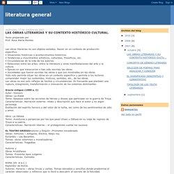 literatura general: LAS OBRAS LITERARIAS Y SU CONTEXTO HISTÓRICO CULTURAL.