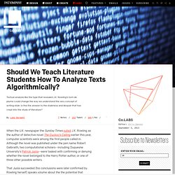 Should We Teach Literature Students How To Analyze Texts Algorithmically?