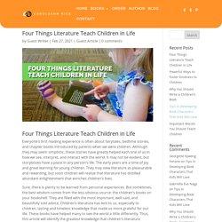 Four Things Literature Teach Children in Life - Caroleann Rice