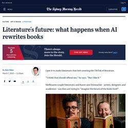 literature-s-future-what-happens-when-ai-rewrites-books-20200306-p547lb