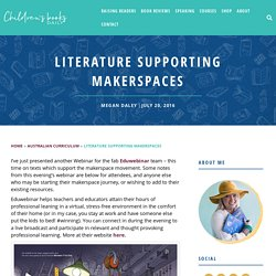 Literature Supporting Makerspaces - Children's Books Daily...