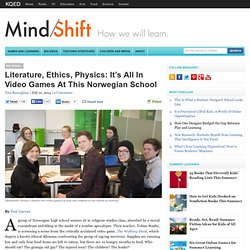 Literature, Ethics, Physics: It's All In Video Games At This Norwegian School