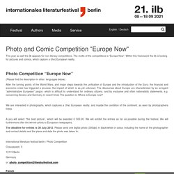 "Photo and Comic Competition ""Europe Now"" — internationales literaturfestival berlin"