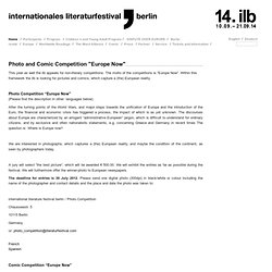 """Photo and Comic Competition """"Europe Now"""" — internationales literaturfestival berlin"""