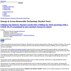Lithium Ion Battery Market worth $92.2 billion by 2024 growing with a CAGR 16.2% examined in new market research report