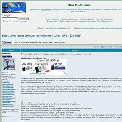 LiPos (accus Lithium-ion Polymère), LiIon, LiFE - [Ze Post] (Forum Mini Modélisme)