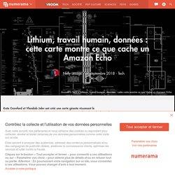 Lithium, travail humain, données : cette carte montre ce que cache un Amazon Echo Nelly Lesage - 10 septembre 2018 - Tech Accueil Tech Lithium, travail humain, données : cette carte montre ce que cache un Amazon Echo