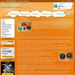 Lithothérapie : se soigner par les pierres – lithothérapeute Didier Traullé (Vicq)