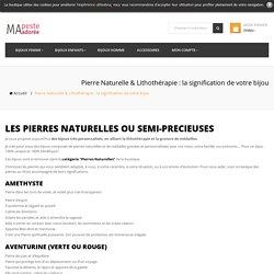 Pierre Naturelle & Lithothérapie : la signification de votre bijou - Boutique de bijoux personnalisés et gravés Ma Peste Adoree