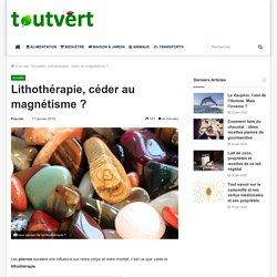 Lithothérapie : les peirres vibreraient pour notre santé