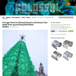 A Frugal Town in Lithuania Erects a Christmas Tree Made from 40,000 Recycled Plastic Bottles
