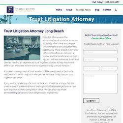 Trust Litigation Attorney Long Beach