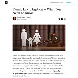Family Law Litigation — What You Need To Know