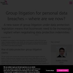 Group litigation for personal data breaches – where are we now?