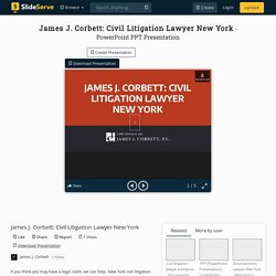 James J. Corbett: Civil Litigation Lawyer New York PowerPoint Presentation - ID:10379916