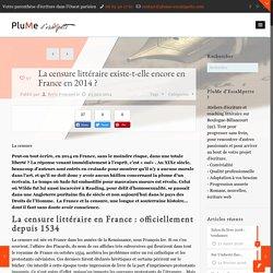 La censure littéraire existe-t-elle encore en France en 2014 ? - PluMe d'EscaMpettePluMe d'EscaMpette