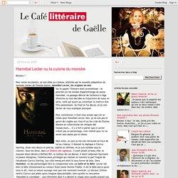 Le café littéraire de Gaëlle: Hannibal Lecter ou la cuisine du monstre
