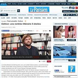Le Parisien 2/07 - Edition: une rentrée littéraire 5 étoiles