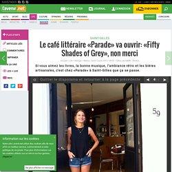 Le café littéraire «Parade» va ouvrir: «Fifty Shades of Grey...