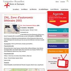 ZAL, Zone d'autonomie littéraire 2015, Languedoc-Roussillon livre et lecture