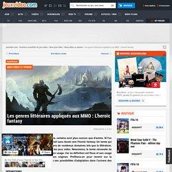 Les genres littéraires appliqués aux MMO : L'heroïc fantasy - Actualités - jeuxvideo.com