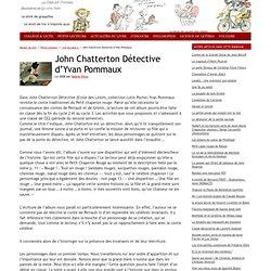 John Chatterton Détective d'Yvan Pommaux