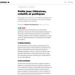 Petits jeux littéraires, créatifs et poétiques: Quelques bonnes suggestions pour improviser un atelier d'écriture