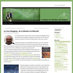 Le micro-blogging : de la littératie à la littérarité