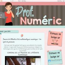 Prof Numéric: Trousse de littératie et de mathématiques numérique - 1er cycle du primaire