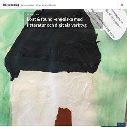 Lost & found -engelska med litteratur och digitala verktyg – backeboblog